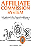Affiliate Commission System: Make a Living Selling Commissioned Products via Amazon Associate & YouTube Marketing (English Edition)