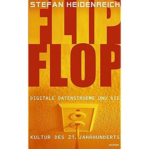 FlipFlop: Digitale Datenströme und die Kultur des