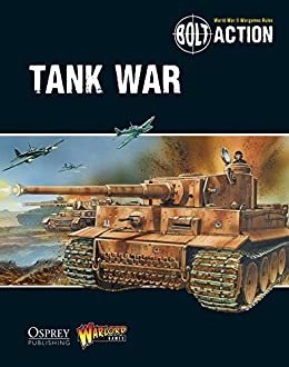 Bolt Action: Tank War by [Warlord Games]