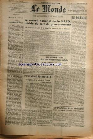 MONDE (LE) [No 707] du 07/05/1947 - les etats-unis vont accroitre leurs envois de charbon vers la france - l'espagne spirituelle - l'eglise et le general franco par vincent - les repercussions de la crise politique francaise en italie - m. de gasperi en difficulte - a la mutualite - le conseil national de la s.f.i.o. decide du sort du gouvernement - l'armee internationale par Collectif