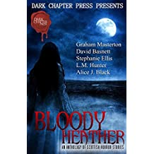 Bloody Heather: An Anthology of Scottish Horror Stories