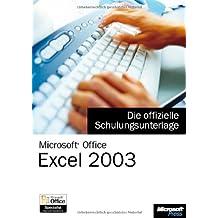 Microsoft Office Excel 2003 - Die offizielle Schulungsunterlage