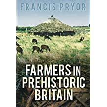 Farmers in Prehistoric Britain by Francis Pryor (2006-08-01)