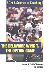 The Delaware Wing-T: The Option Game (The Art & Science of Coaching Series)