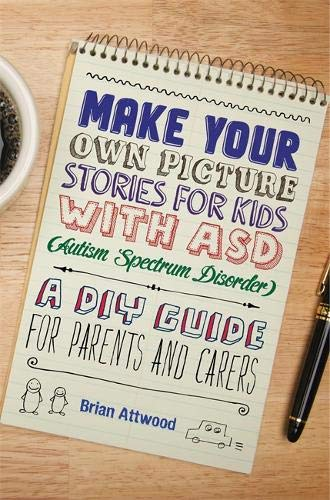 Make Your Own Picture Stories for Kids with ASD (Autism Spectrum Disorder) Cover Image