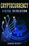 Cryptocurrency: Digital Revolution: Blockchain The Future of Humanity (Practical Guide to Cryptocurrency, Bitcoin Book 1)