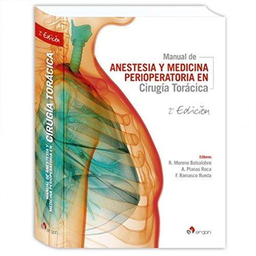 Manual de Anestesia y Medicina Perioperatoria en Cirugía Torácica. 2ª Edición por Ramón Moreno Balsalobre