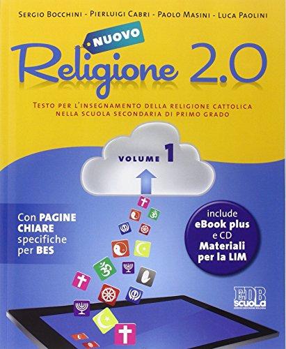 Nuovo Religione 2.0. Testo per l'insegnamento della religione cattolica. Per la Scuola media: 1