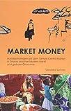 Market Money: Handelsstrategien auf dem Tamale Central Market in Ghana zwischen lokalem Markt und globaler Ökonomie -