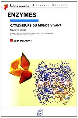 Enzymes. Catalyseurs du monde vivant