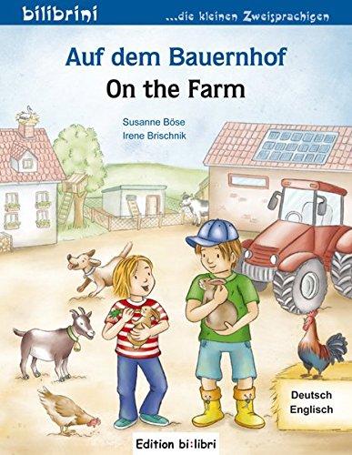 Auf dem Bauernhof: Kinderbuch Deutsch-Englisch