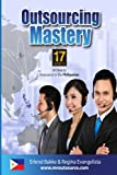 Outsourcing Mastery - 2nd Edition: 17 Secrets on How To Outsourcing to the Philippines