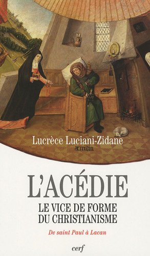 L'Acédie : Le vice de forme du chri...