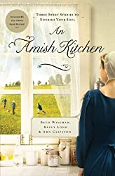 An Amish Kitchen by Wiseman, Beth, Clipston, Amy, Long, Kelly (2012) Paperback