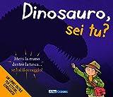 Scarica Libro Dinosauro sei tu Ediz illustrata (PDF,EPUB,MOBI) Online Italiano Gratis