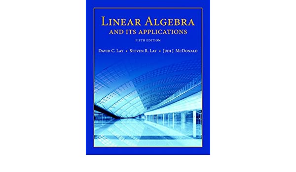 linear algebra and its applications 5th edition slader