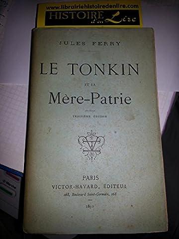 Le Tonkin et la Mère Patrie 3e édition Victor-Havard Editeur