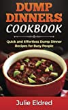 Best Dump Dinners - Dump Dinners Cookbook: Quick and Effortless Dump Dinner Review