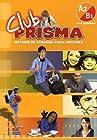 Club Prisma - Libro del alumno Nivel intermedio A2-B1 (1CD audio)