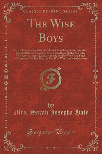the-wise-boys-or-the-entertaining-histories-of-fred-forethought-the-boy-who-looked-before-he-leaped-