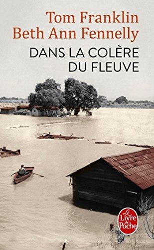 Dans la colère du fleuve par Tom Franklin, Beth Ann Fennelly