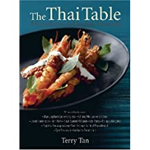 The Thai Table: A Celebration of Culinary Treasures by Terry Tan (2009-04-01)