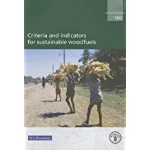 Criteria and Indicators for Sustainable Woodfuels (Fao Forestry Paper)