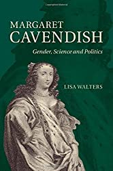 Margaret Cavendish: Gender, Science and Politics by Lisa Walters (2014-08-28)