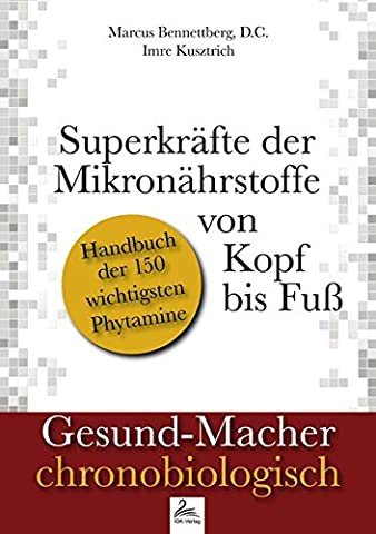 Superkräfte der Mikronährstoffe von Kopf bis Fuß (Gesund-Macher chronobiologisch) (Herz Fuß)