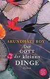Fischer Taschenbibliothek: Der Gott der kleinen Dinge: Roman - Arundhati Roy