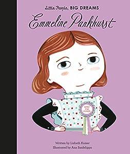 Emmeline Pankhurst (Little People, BIG DREAMS Book 8)