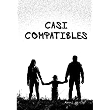 Casi compatibles (Spanish Edition)