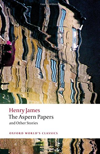 the-aspern-papers-and-other-stories-n-e-oxford-worlds-classics