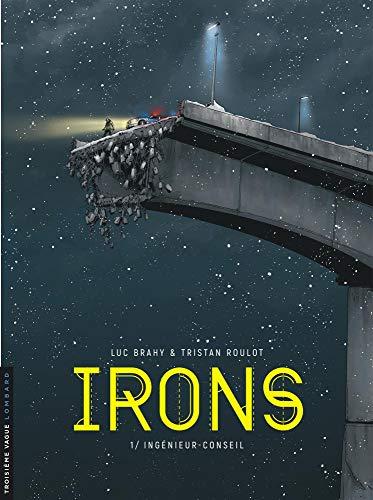 Irons - tome 1 - Ingénieur-conseil par Tristan Roulot