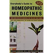 Everybody's Guide to Homeopathic Medicines: Safe and Effective Remedies for You and Your Family, Updated