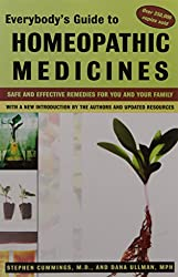 Everybodys Guide To Homeopathic Medicines : Safe and Effective Remedies for You and Your Family