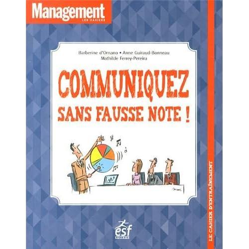 Communiquez sans fausse note ! : Le cahier d'entraînement