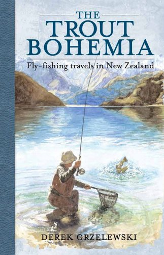 the-trout-bohemia-fly-fishing-travels-in-new-zealand