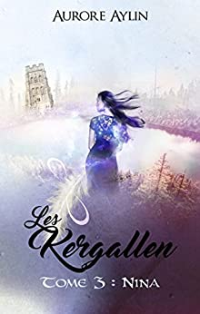 Les Kergallen, tome 3: Nina (French Edition) by [Aylin, Aurore]