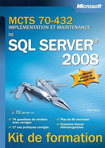 Examen 70-432 - Implémentation et maintenance de SQL Server 2008 par Mike Hotek