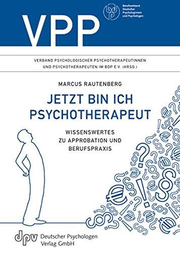 Jetzt bin ich Psychotherapeut: Wissenswertes zu Approbation und Berufspraxis