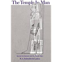 The Temple in Man: Sacred Architecture and the Perfect Man by R. A. Schwaller de Lubicz (1981-11-01)