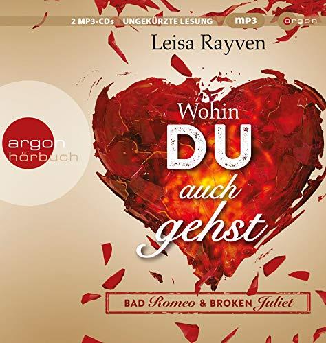 Bad Romeo & Broken Juliet - Wohin du auch gehst: Band 1