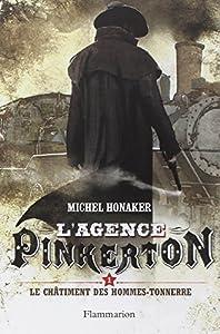 vignette de 'L'Agence Pinkerton n° 1<br /> Le Châtiment des hommes-tonnerres (Michel Honaker)'