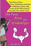 Mit Tante Rosa zur Schlankfigur: Die ROKINA Methode