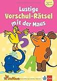 Die Maus: Lustige Vorschul-Rätsel mit der Maus: ab 5 Jahren (Üben mit der MAUS)
