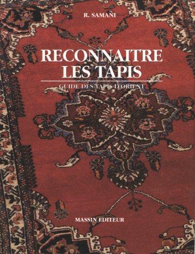 RECONNAITRE LES TAPIS. Guide des tapis d'Orient