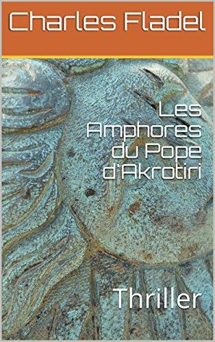 Les Amphores du Pope d'Akrotiri: Thriller