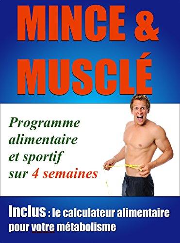 Mince et musclé en 4 semaines: Programme de remise en forme par des méthodes scientifiquement prouvées - Plan nutritionnel personnel - Prise de muscle rapide et optimale
