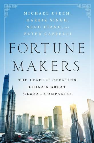 fortune-makers-the-leaders-creating-chinas-great-global-companies
